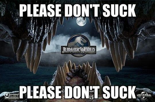 Jurassic-World-Meme-Please-Don-t-Suck-jurassic-world-38322001-540-354